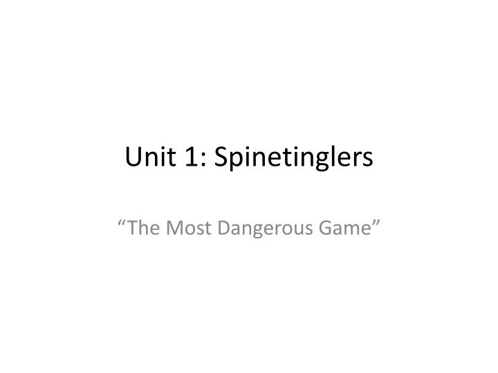 unit 1 spinetinglers n.