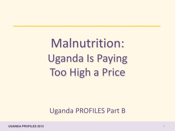 malnutrition uganda is paying too high a price n.