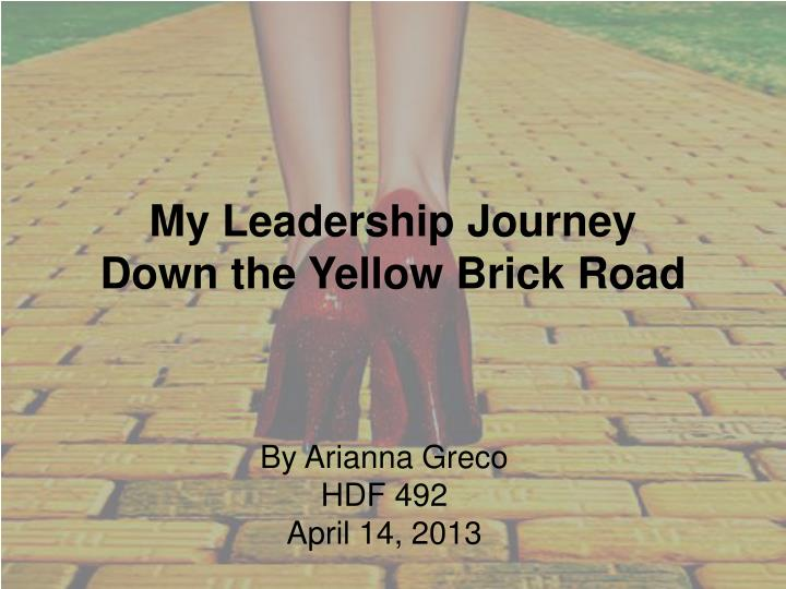 my leadership journey down the yellow brick road n.