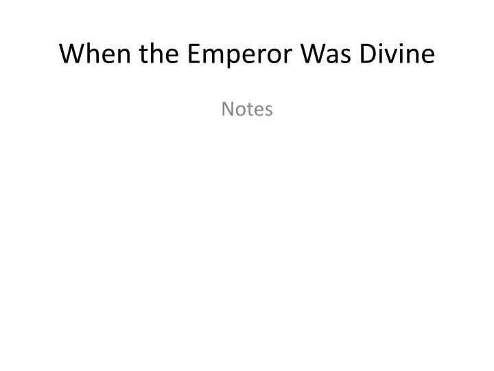 when the emperor was divine n.