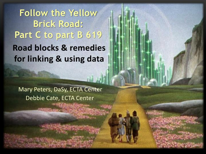 follow the yellow brick road part c to part b 619 n.