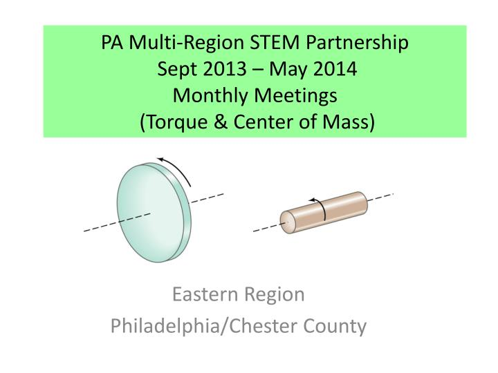 pa multi region stem partnership sept 2013 may 2014 monthly meetings torque center of mass n.