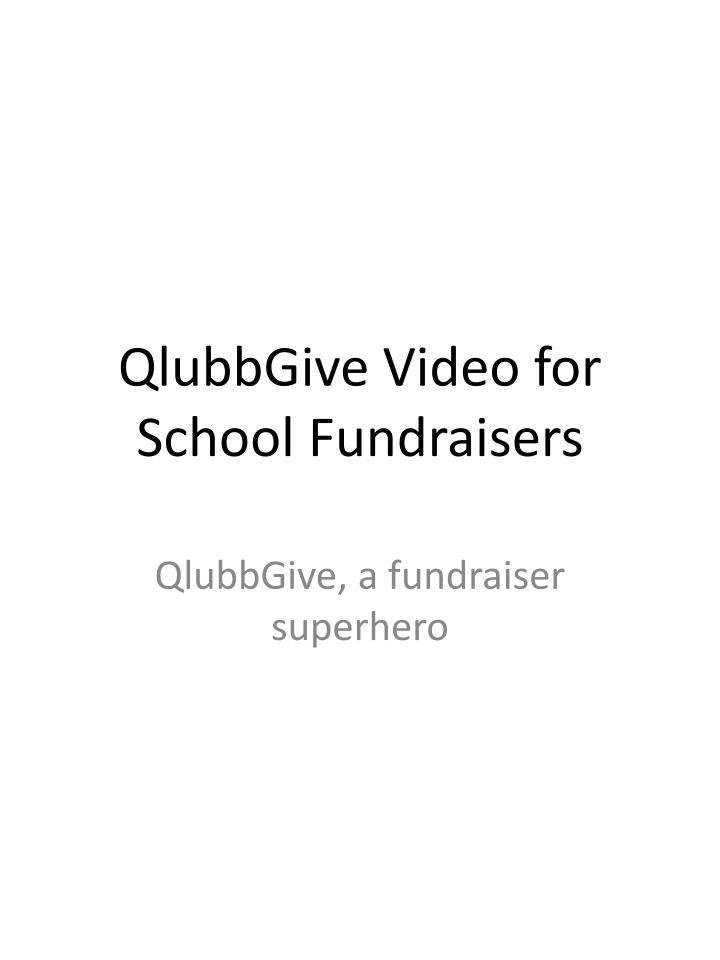 qlubbgive video for school fundraisers