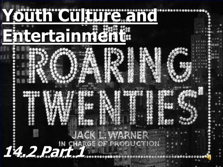 youth culture and entertainment n.