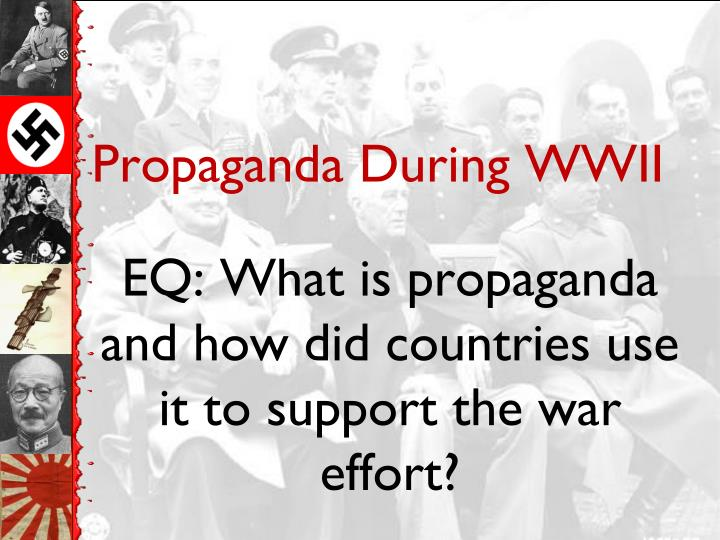 the use of propaganda during the wwii During active american involvement in the second world war (1941–45), propaganda was used to increase the ducktators | world war 2 era propaganda.