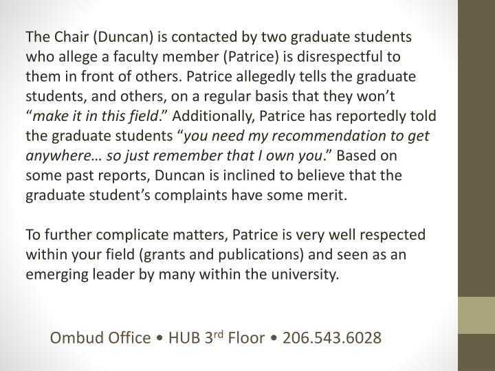 The Chair (Duncan) is contacted by two graduate students who allege a