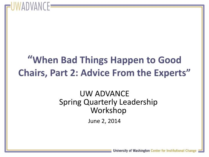 When bad things happen to good chairs part 2 advice from the experts