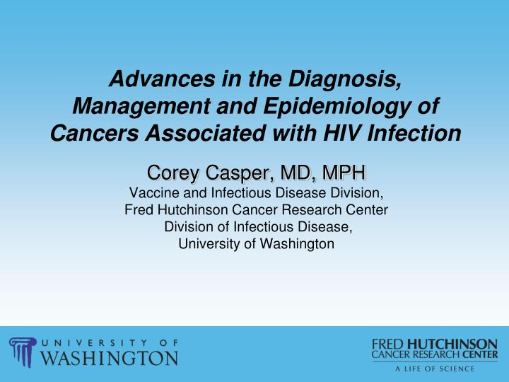 advances in the diagnosis management and epidemiology of cancers associated with hiv infection n.