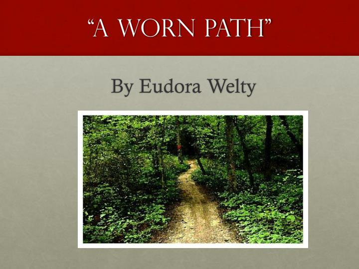 an unconditional love in a worn path by eudora welty