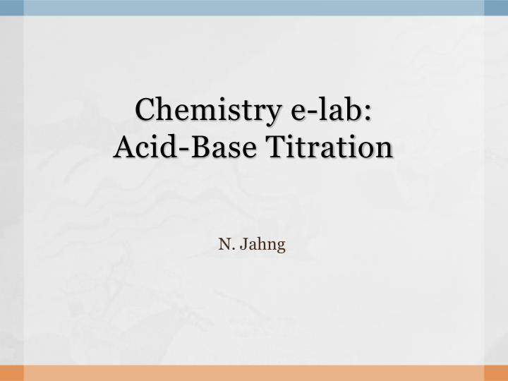 chemistry e lab acid base titration n.