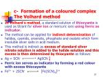 c formation of a coloured complex the volhard method