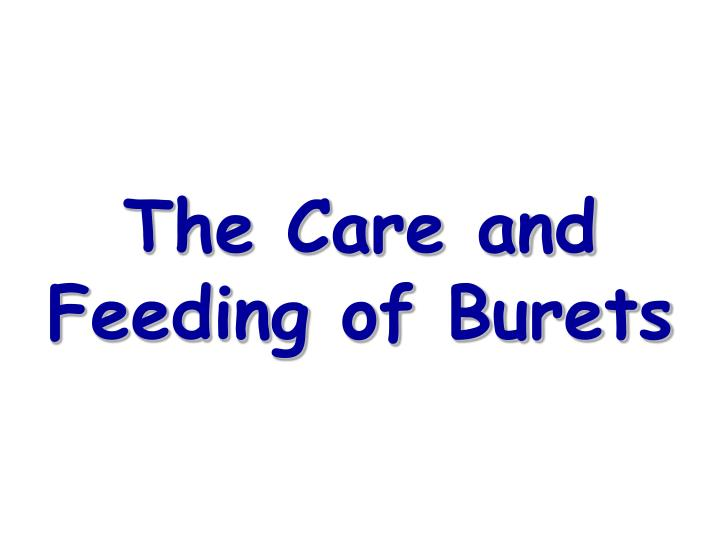 the care and feeding of burets n.