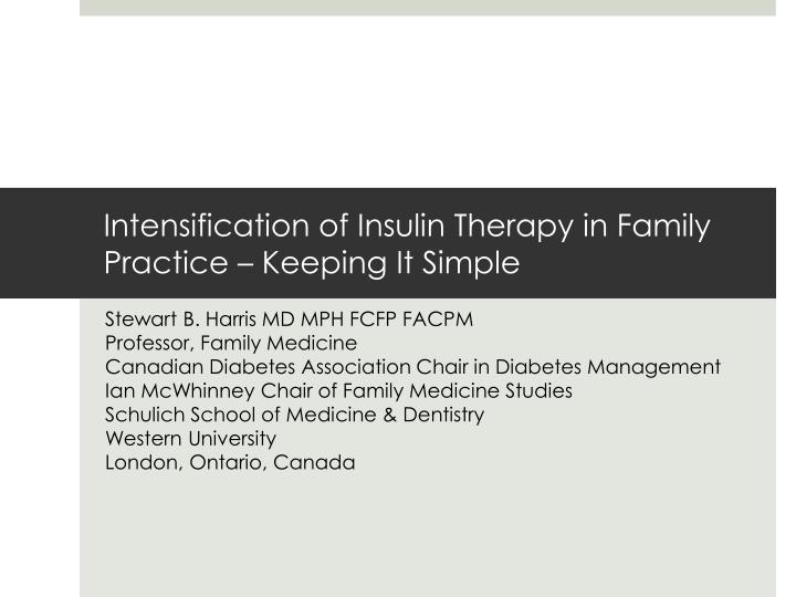 intensification of insulin therapy in family practice keeping it simple n.