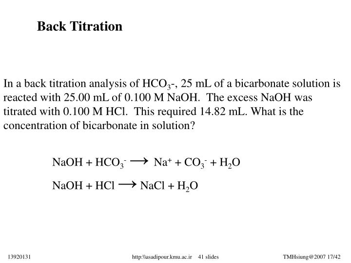 back titration powerpoint A back titration is really just a practical application of a limiting reactant problem we calculate the maximum amount of caco3 that could possibly be present in our sample, then add a known amount of acid that is somewhat in excess of the.