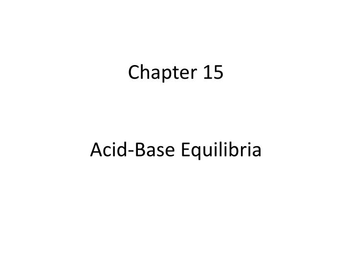 chapter 15 acid base equilibria n.