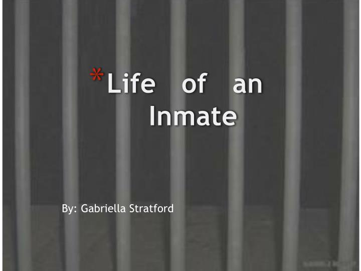 life of an inmate