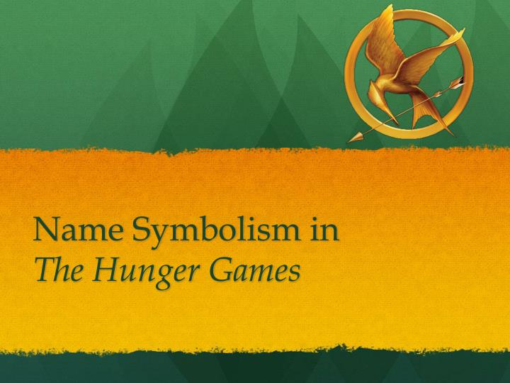 Ppt Name Symbolism In The Hunger Games Powerpoint Presentation
