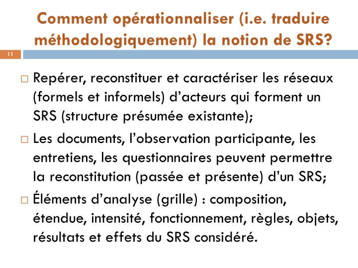 Comment opérationnaliser (i.e. traduire méthodologiquement) la notion de SRS?