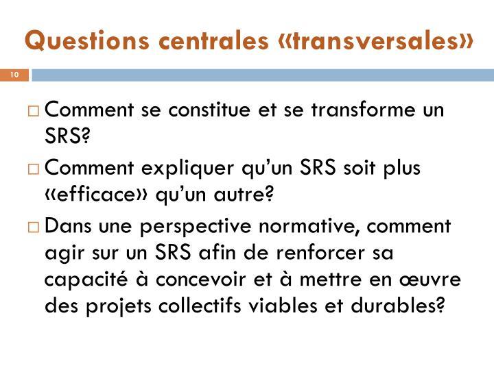 Questions centrales «transversales»