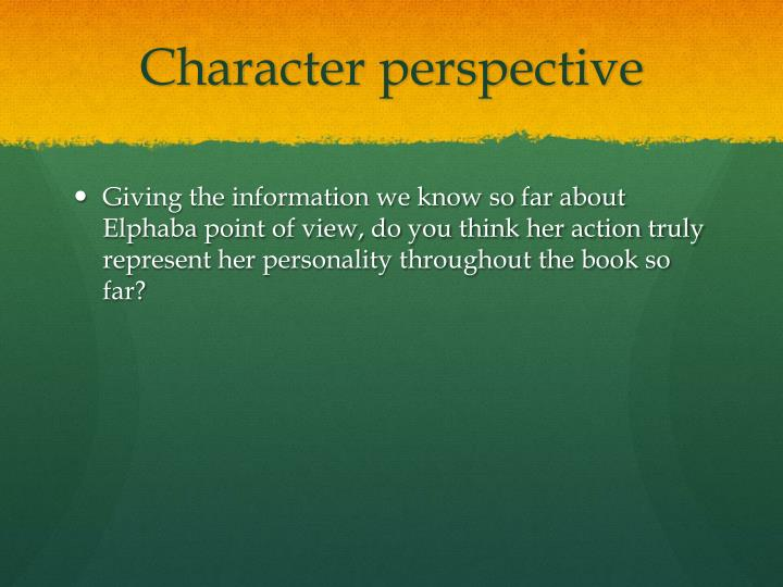 Character perspective