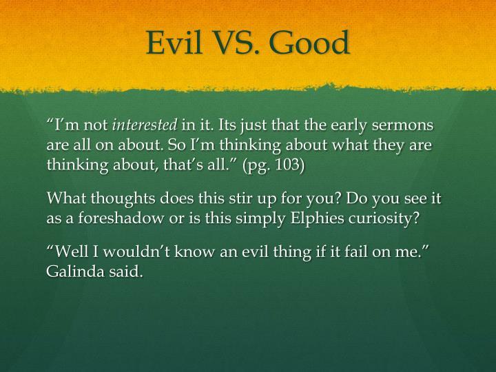 Evil VS. Good