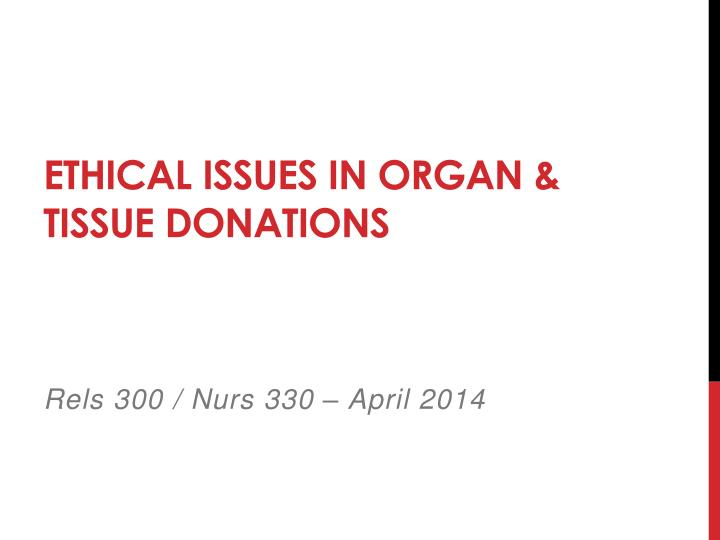 ethical issues in organ tissue donations n.