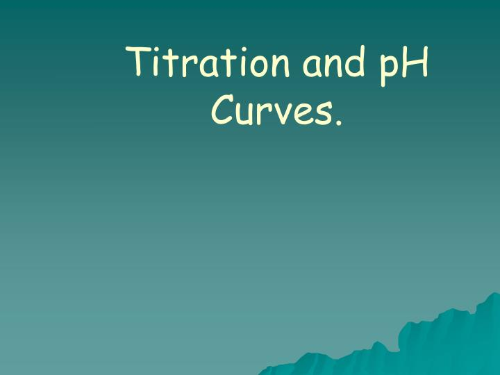 titration and ph curves n.
