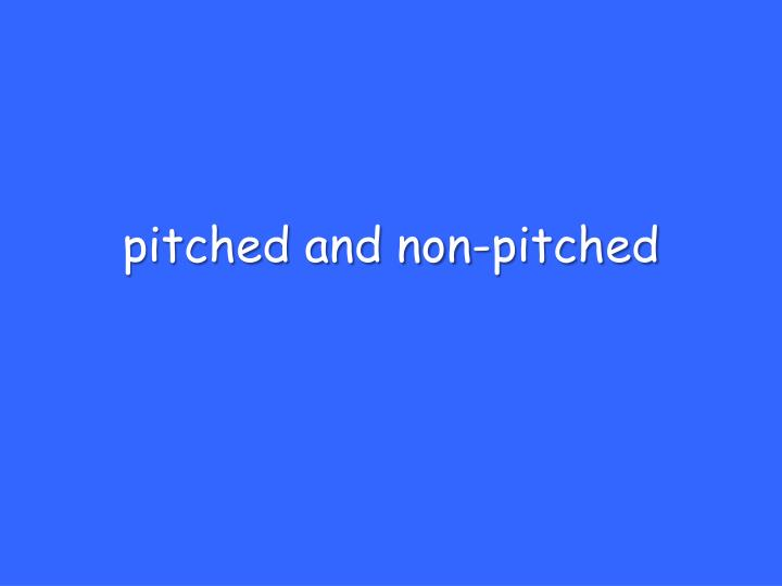 pitched and non-pitched