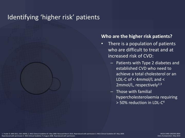 Identifying 'higher risk' patients