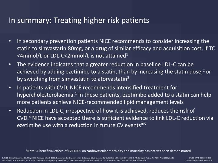 In summary: Treating higher risk patients