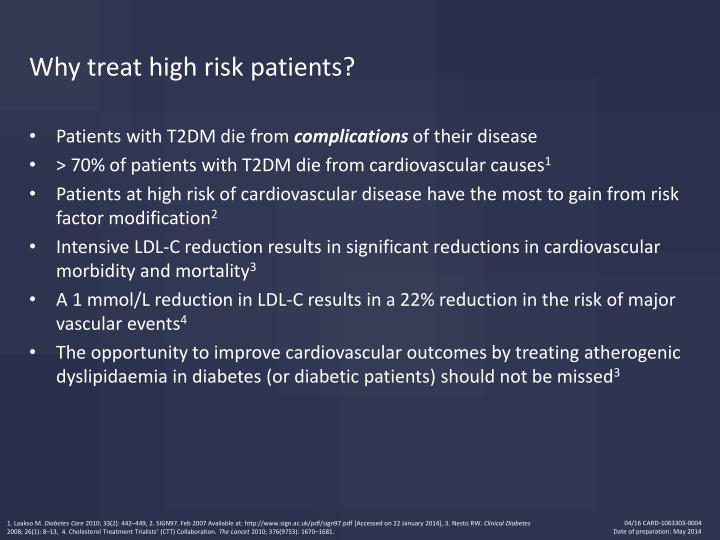 Why treat high risk patients?