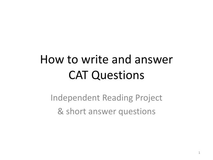 how to write and answer cat questions n.