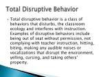 total disruptive behavior