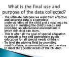 what is the final use and purpose of the data collected