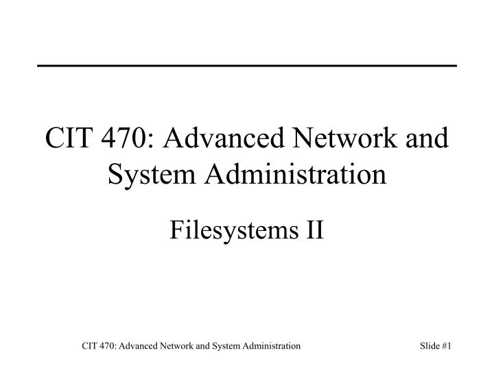 cit 470 advanced network and system administration n.