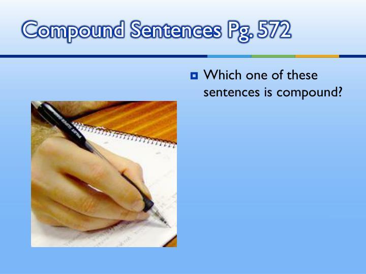 Compound Sentences Pg. 572