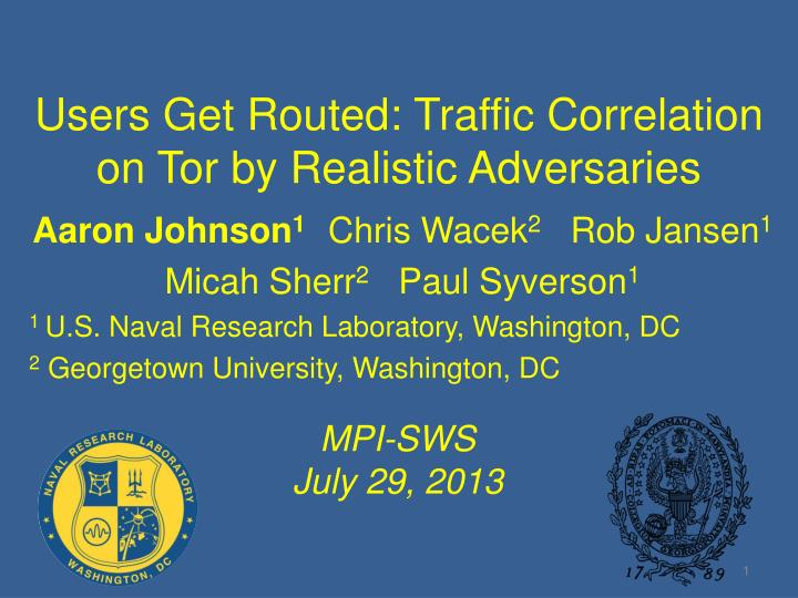 users get routed traffic correlation on tor by realistic adversaries n.