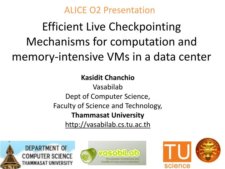 efficient live checkpointing mechanisms for computation and memory intensive vms in a data center n.