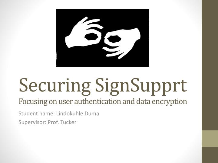 securing signsupprt f ocusing on user authentication and data encryption n.