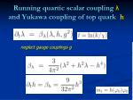 running quartic scalar coupling and yukawa coupling of top quark h