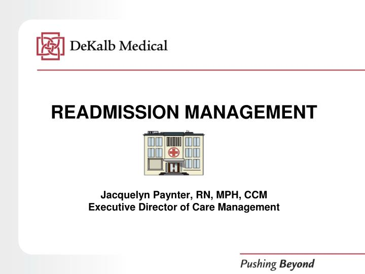 readmission management jacquelyn paynter rn mph ccm executive director of care management n.