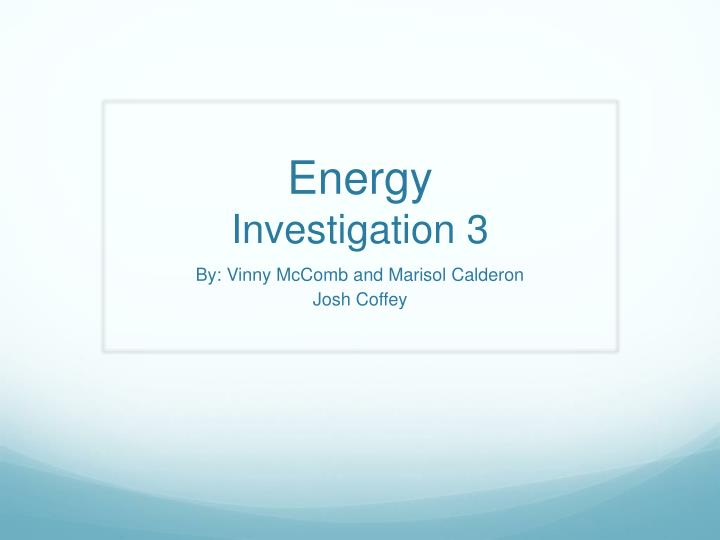 energy investigation 3 n.