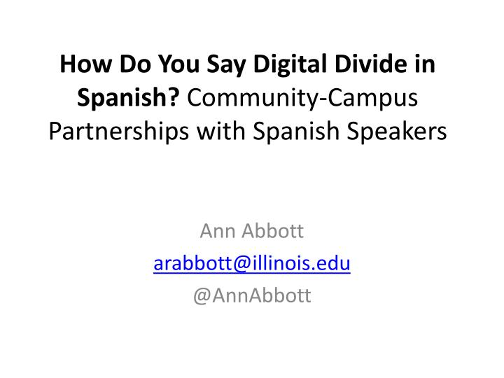 how do you say digital divide in spanish community campus partnerships with spanish speakers n.