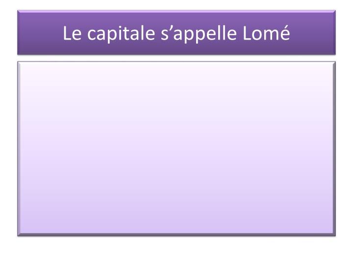 Le capitale s appelle lom