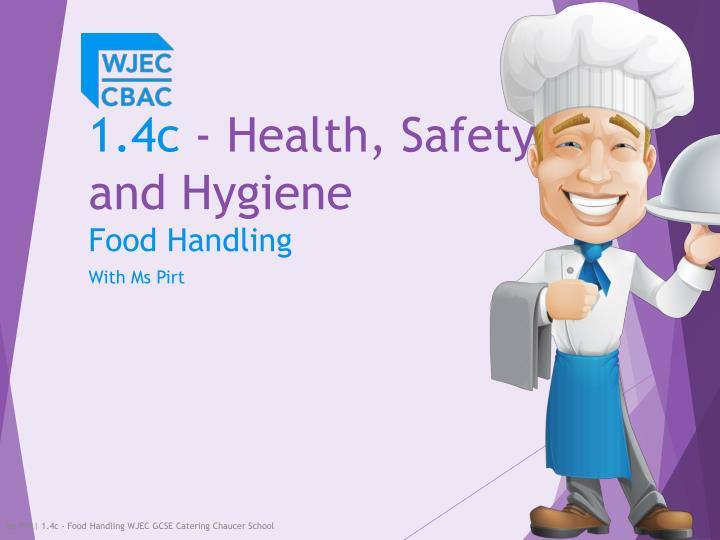 PPT - 1 4c - Health, Safety and Hygiene Food Handling PowerPoint