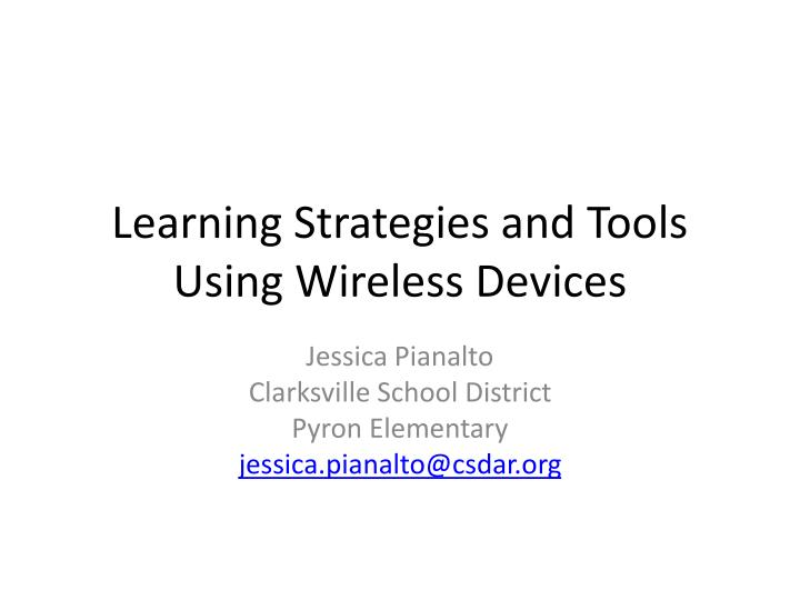 learning strategies and tools using wireless devices n.