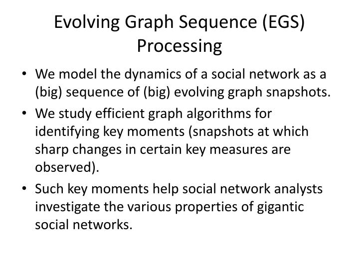 Evolving Graph Sequence (EGS) Processing