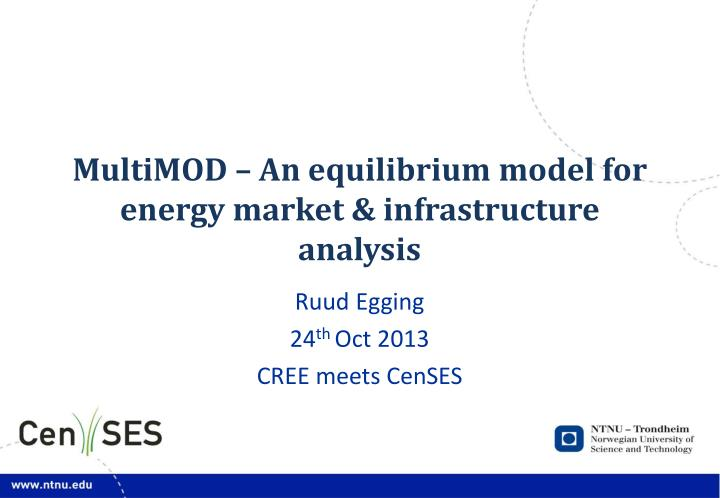 multimod an equilibrium model for energy market infrastructure analysis n.
