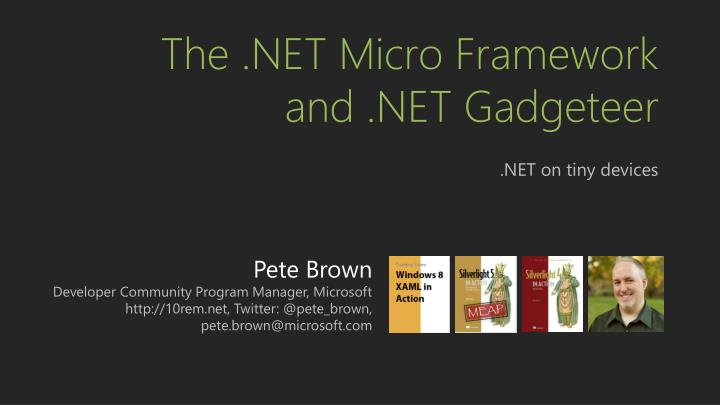 the net micro framework and net gadgeteer n.