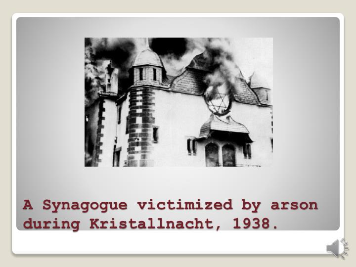 A Synagogue victimized by arson during Kristallnacht, 1938.